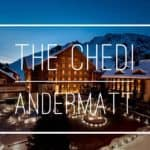The Chedi Andermatt: Swiss Alpine Luxury And Asian Zen