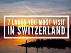 7 Lakes You Must Visit In Switzerland