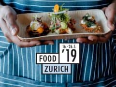 FOOD ZURICH 16th – 26th MAY 2019