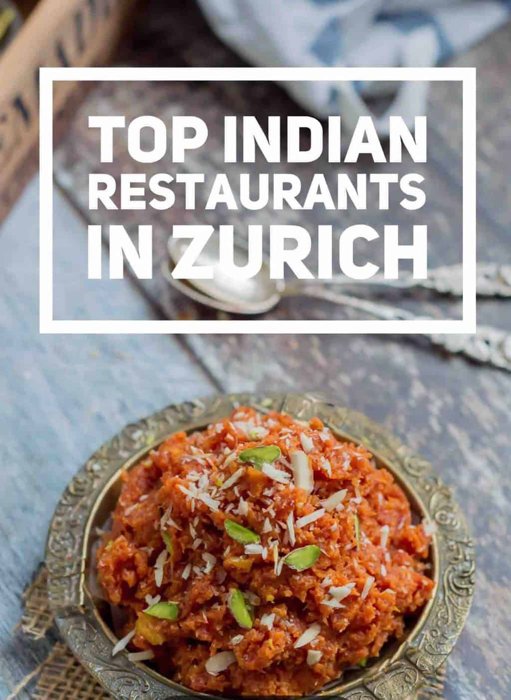 Top Indian Restaurants in Zurich