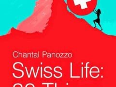Chantal Panozzo Swiss Life: 30 Things I Wish I'd Known