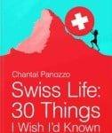 Chantal Panozzo Swiss Life- 30 Things I Wish I'd Known