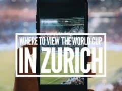 Where to View the World Cup in Zurich