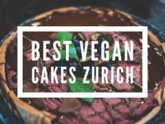 Where To Find the Best Vegan Cakes in Zurich