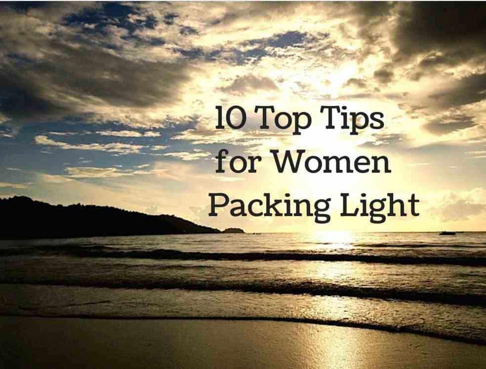 10 top tips for Women Travelling Light