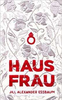 Hausfrau by Jill Alexander Essbaum