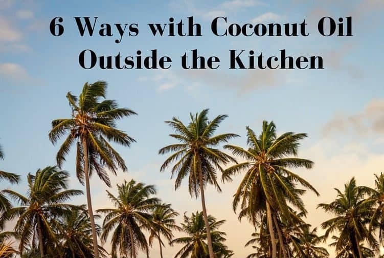 6 Ways with Coconut oil outside the kitchen