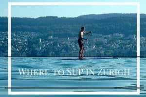 Where to SUP in Zurich