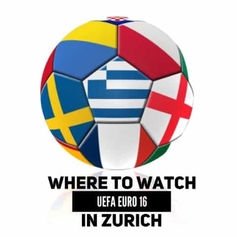 Where To Watch the UEFA Euro 16 in Zurich