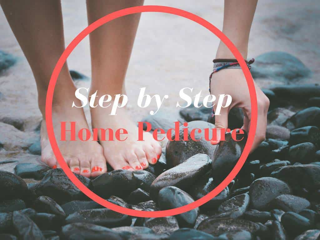Step by Step Home Pedicure