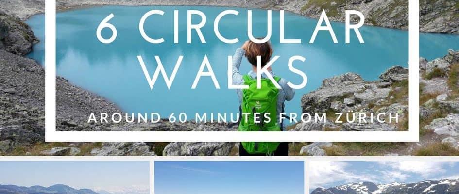 6 Circular Walks around 60 minutes from Zurich