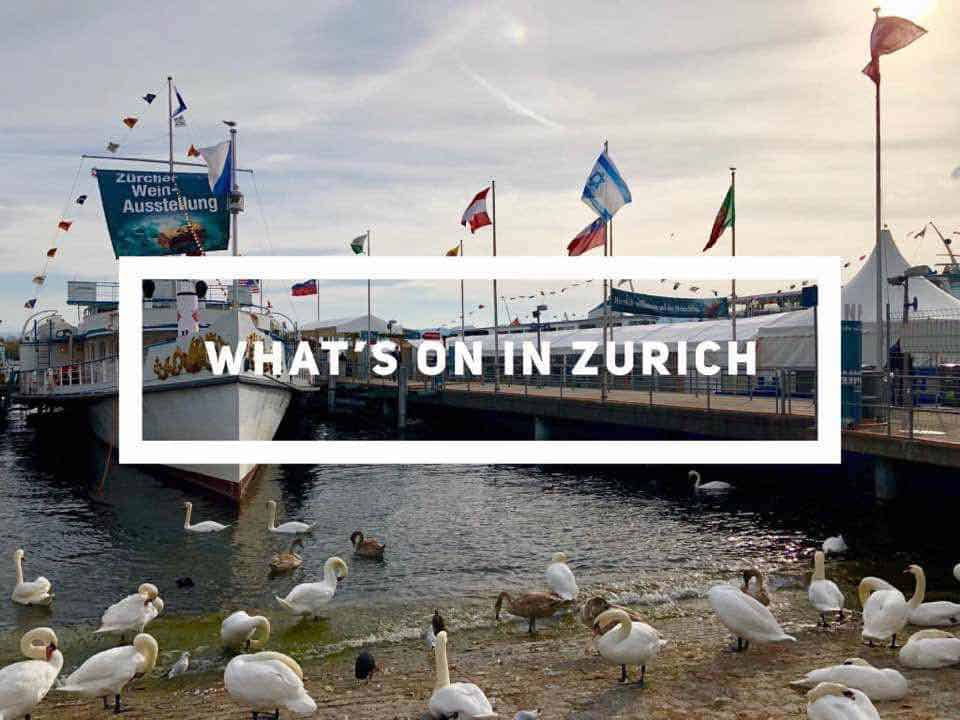 What's On In Zurich Early to Mid November 2017