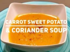Carrot Sweet Potato and Coriander Soup