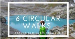 Circular walks near Zurich