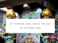 8 Things You Have To Do in Chiang Mai