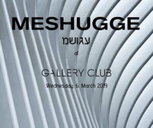 Meshugge Gallery Club Zurich