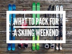 What To Pack For a Weekend Ski Trip