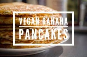 Recipe for Vegan Banana Pancakes