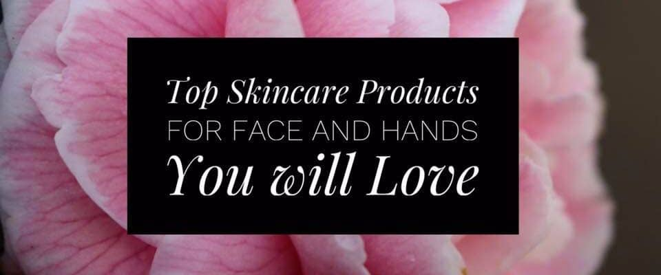 Top Skincare Products For Face and Hands You Will Love