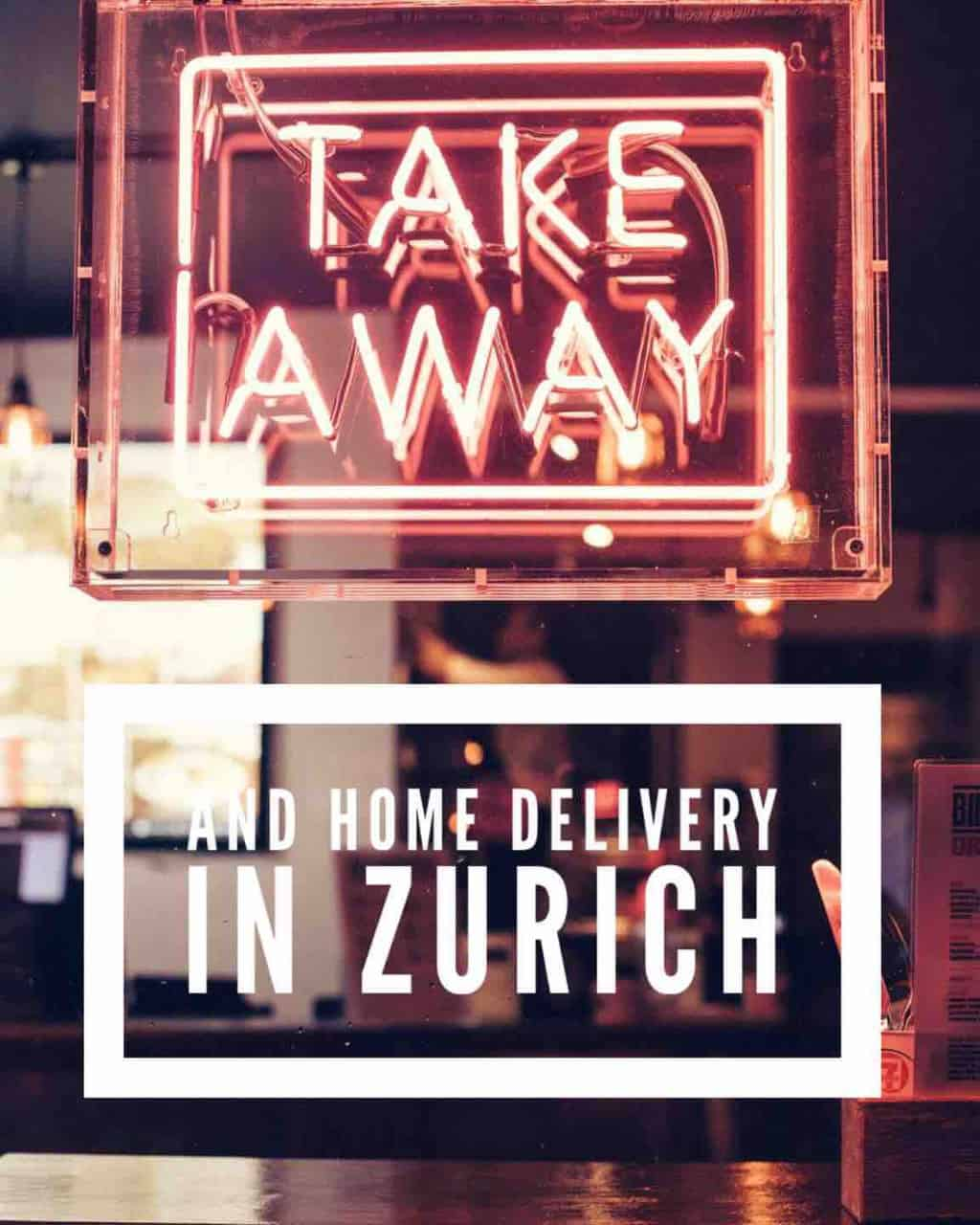 Take away and home delivery in Zurich