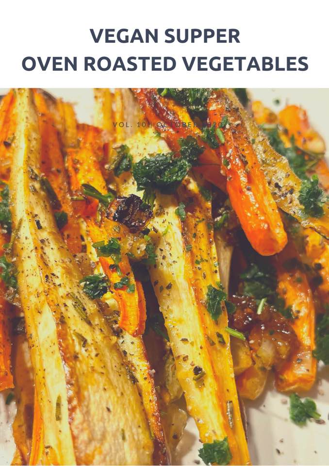A Delicious Vegan Supper - Roasted Root Vegetables